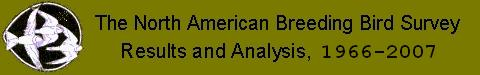 The North American Breeding Bird Survey Results and Analysis 1966-2006